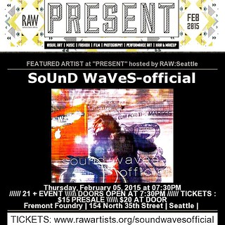 RAW presents featured artist SoUnD WaVeS-official performing live at Fremont Foundry Events, Thursday February 05, 2015 at 7:30pm, 21+ Event,  Fremont Foundry,Seattle, Washington.  Tickets available at: http://www.rawartists.org/soundwavesofficial