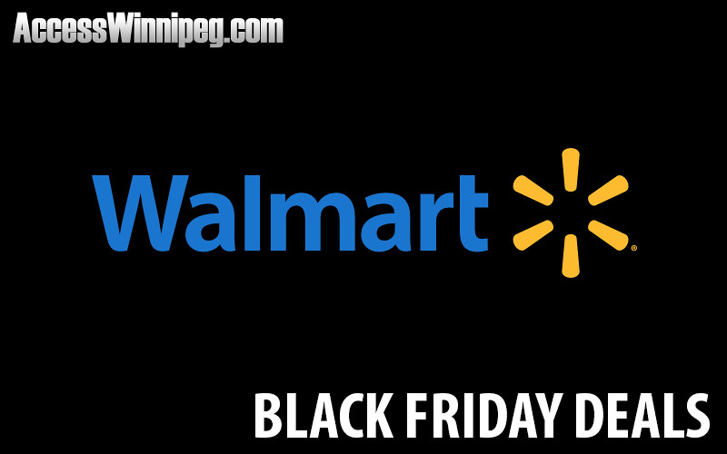 Walmart Canada Black Friday Deals 2019 Access Winnipeg