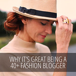 Why It's Great Being an Over 40 Fashion Blogger