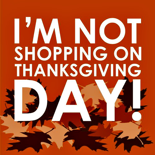 I'm not shopping on Thanksgiving Day