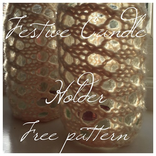 Festive Candle Holder - free recipe on Crafts from the Cwtch Blog