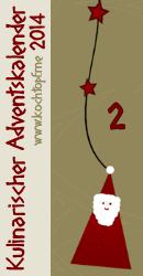 Kulinarischer Adventskalender 2014 - Türchen 2