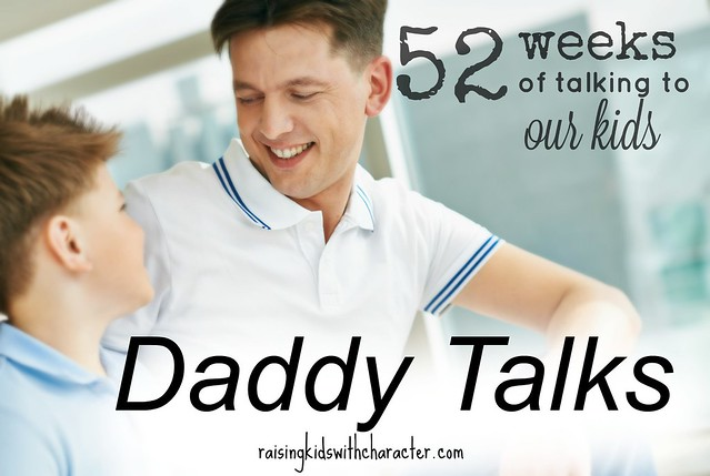 52 Weeks of Talking to Our Kids--Daddy Talks