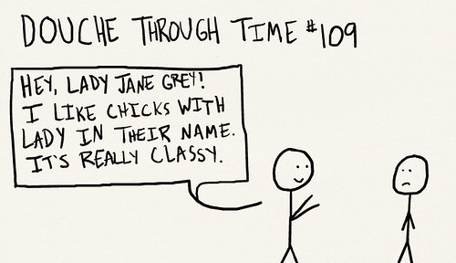 Douche Through Time 109 - Lady Jane Grey