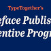 ypeface Publishing Incentive Program by TypeTogether