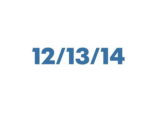 Happy 12/13/14!