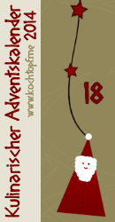 Kulinarischer Adventskalender 2014 - Türchen 18