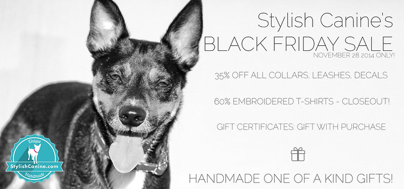 Stylish Canine Black Friday sale for handmade dog products, dog collars, dog leashes and more.