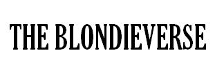 THE BLONDIEVERSE