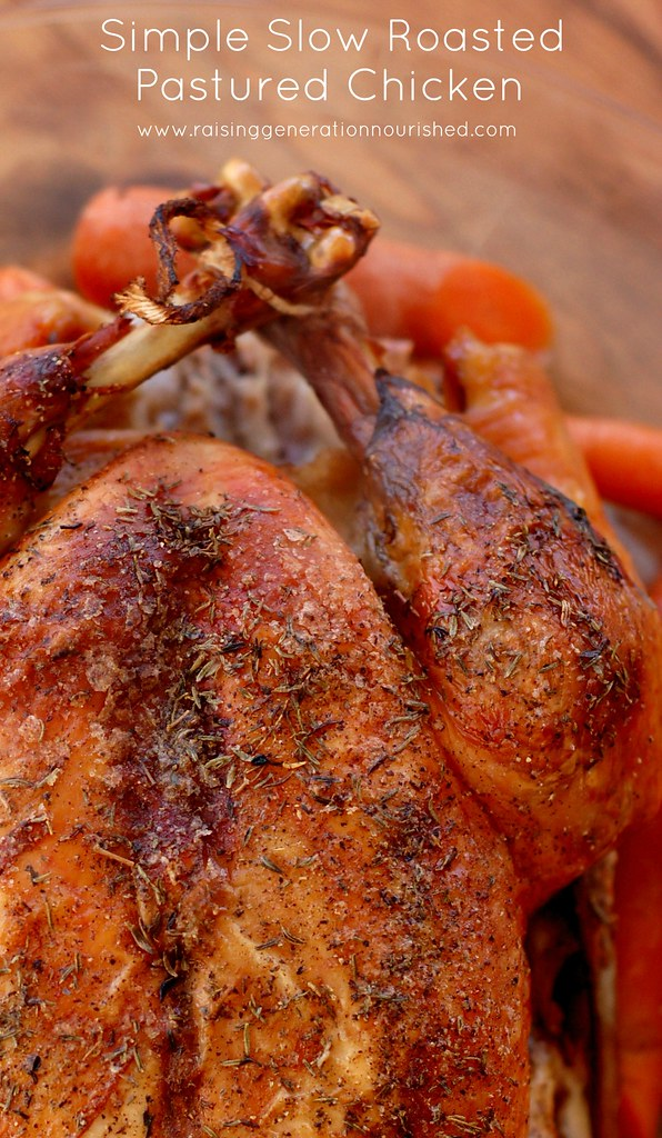 Simple Slow Roasted Pastured Chicken