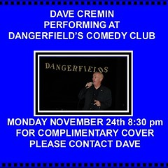 Thanks to everybody that took time out of their day to come see me at Dangerfield's. Much appreciated