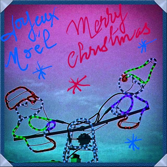 Bonnes fêtes. ...merry Christmas. ..