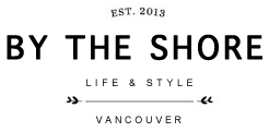 By The Shore | Vancouver Style Blog