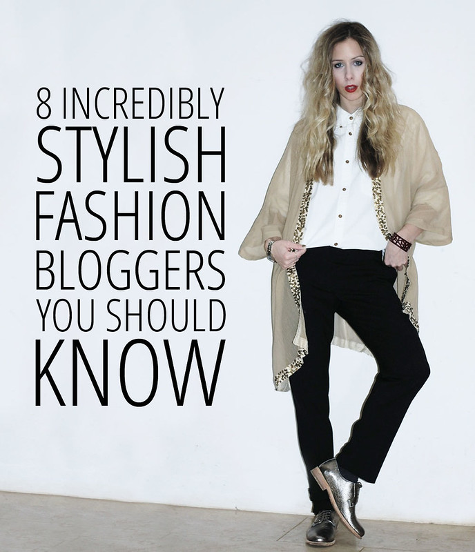 8 Incredibly Stylish Fashion Bloggers You Should Know