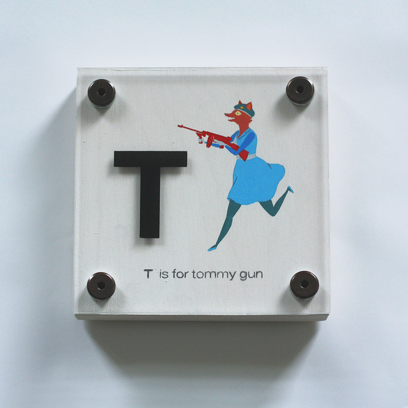 T IS FOR TOMMY GUN