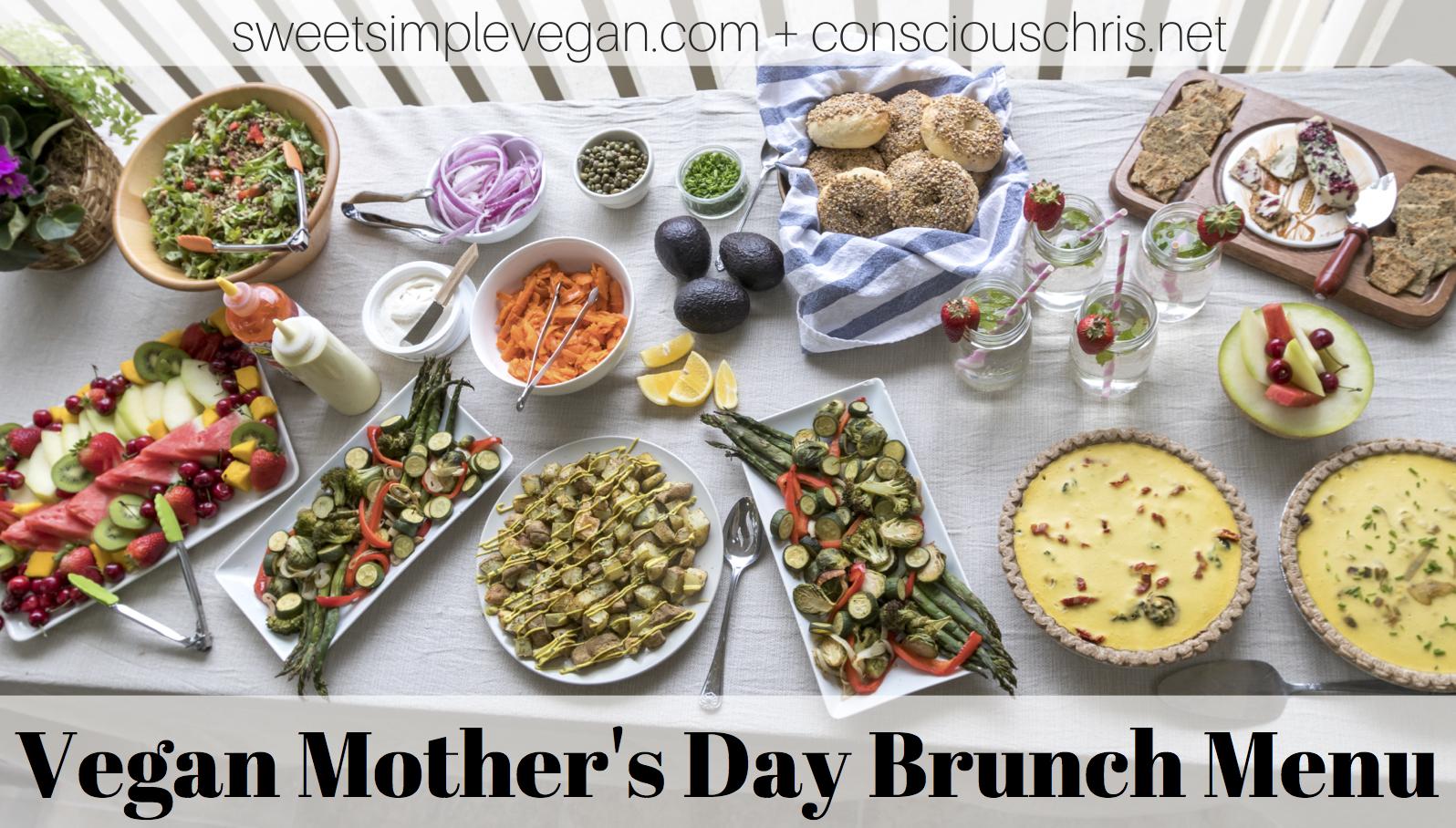 Vegan Mother's Day Brunch Menu & Recap 2016 | sweetsimplevegan.com