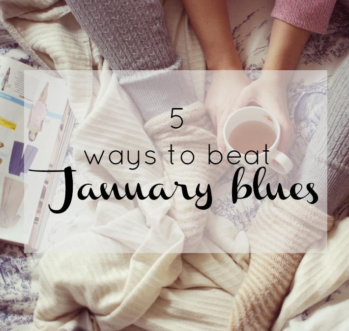 ways to help beat January Winter Blues