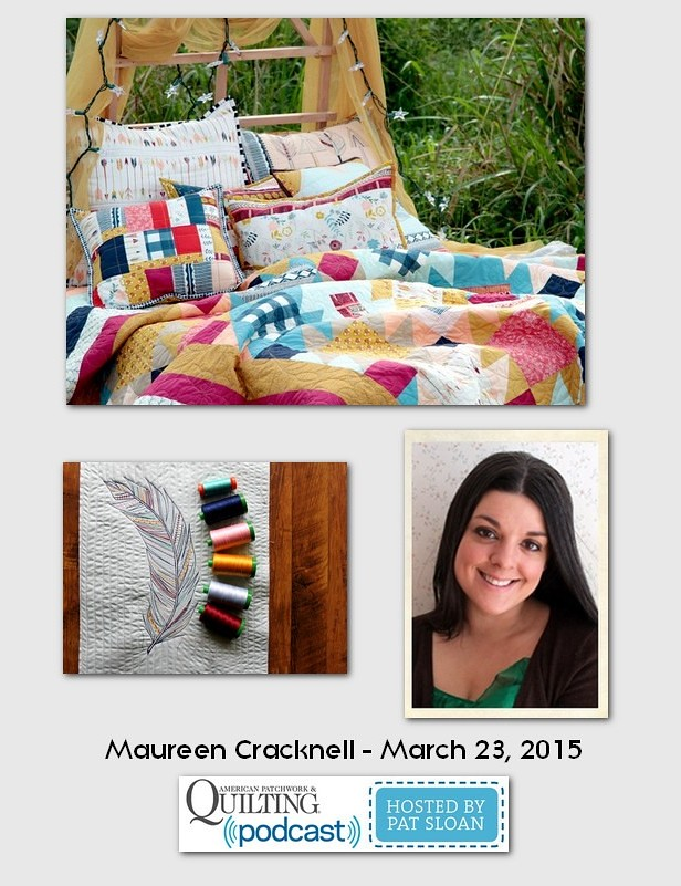 American Patchwork and Quilting Pocast guests Maureen Cracknell March 2015