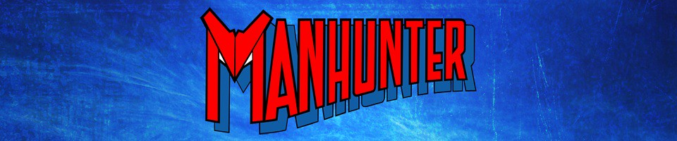 Manhunter of Earth-1: The Five Earths Project