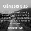 """Génesis 3:15 """"Y pondré #enemistad entre ti y la mujer, y entre tu #simiente y la simiente suya; ésta te herirá en la cabeza, y tú le herirás en el calcañar."""""""