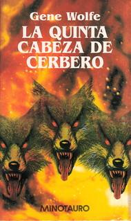 Gene Wolfe - La quinta cabeza del cerbero (Minotauro)
