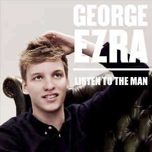 George Ezra – Listen to the Man