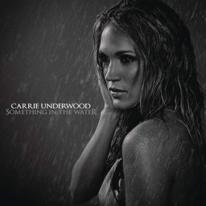 Carrie Underwood – Something in the Water