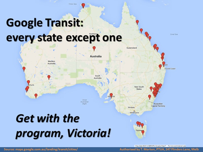 Google Transit covers every state except Victoria. (August 2014)