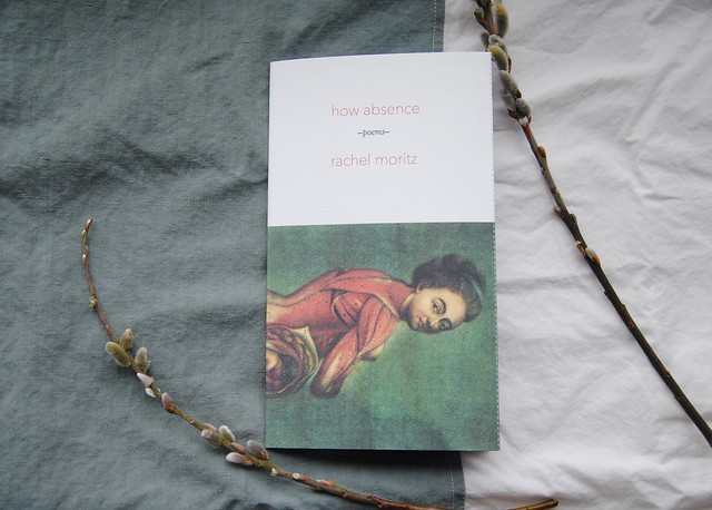 Rachel Moritz | HOW ABSENCE | April 2015 | MIEL