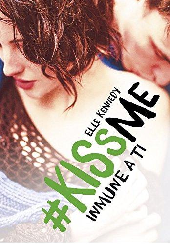 Resultado de imagen para Kiss Me 2. Objetivo tu y yo de Elle Kennedy.