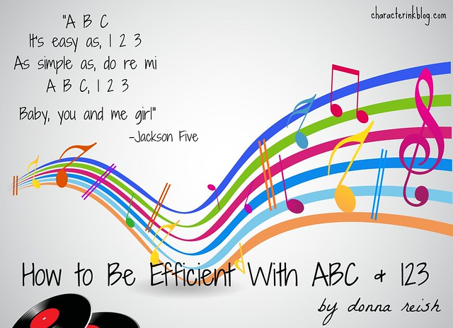 How to Be Efficient With ABC & 123 - by Donna Reish