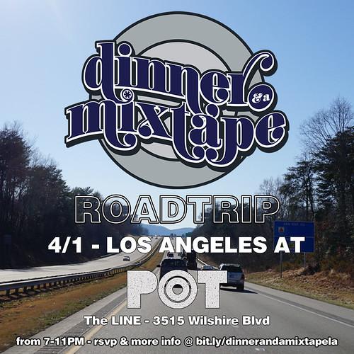 Dinner & A Mixtape LA @ POT in the LINE