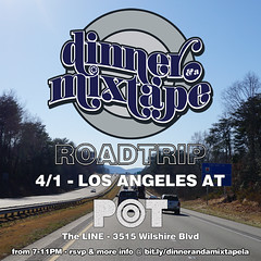 4/1 - Dinner And A Mixtape Comes to LA at POT at the Line