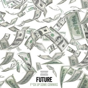 Future – F*ck Up Some Commas