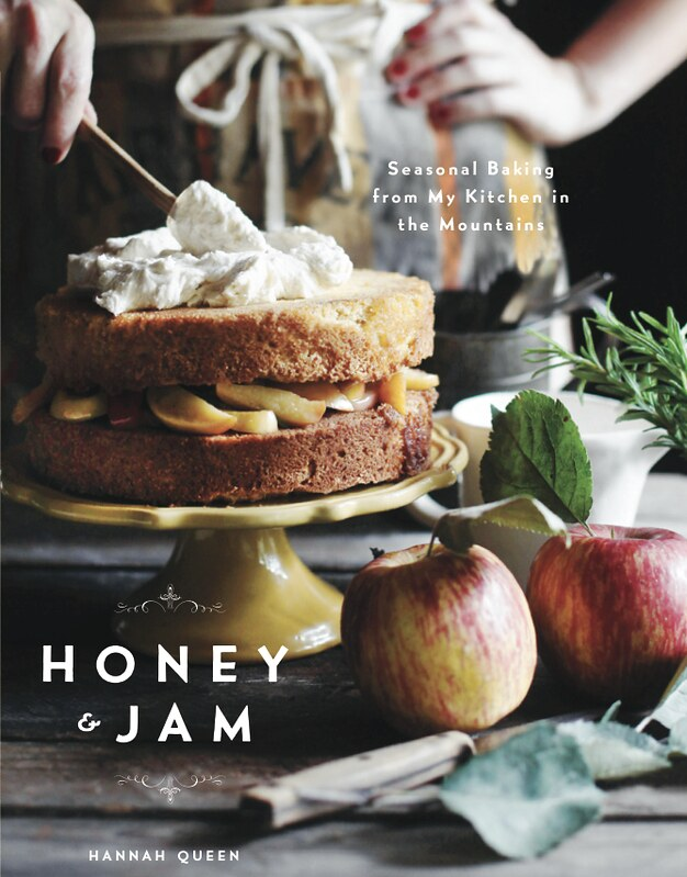 honey and jam seasonal baking from my kitchen in the mountains