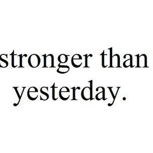 Stronger Quotes Adorable Todleho Blog Stronger Than Yesterdayquotes Inspirational