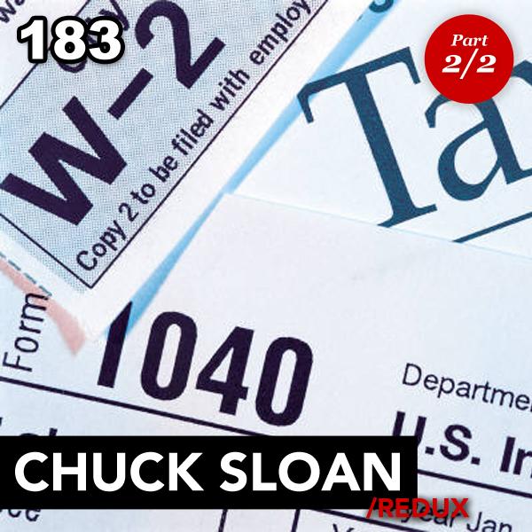Episode 183: Chuck Sloan (Redux –Part 2)