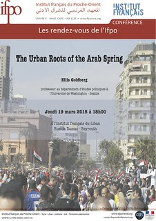 Public lecture : The Urban Roots of the Arab Spring (Beirut, March the 19th 2015)