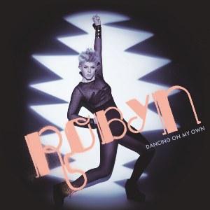 Robyn – Dancing On My Own