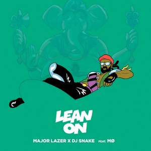 Major Lazer – Lean On (feat. MØ & DJ Snake)