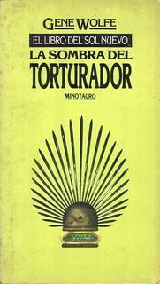 Gene Wolfe - La sombra del torturador (Minotauro)