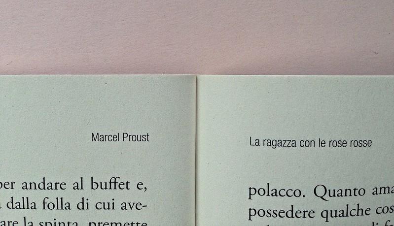 La ragazza con le rose rosse, di Marcel Proust. Nuova Editrice Berti 2014. [Responsabilità grafica non indicata]. Indicazione dell'autore e del titolo, in capo alla pagina, allineati ai magini interni del testo, a pag. 26 (part.), 1