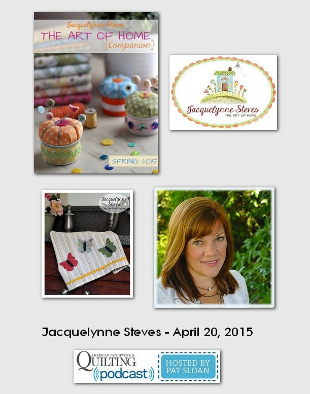 American Patchwork and Quilting Pocast guests Jacquelynne Steves April 2015