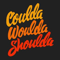 'Coulda Woulda Shoulda' | Daily Drawing #248 Don't let this become the story of your life. Tools: Tombow Dual Brush Pen, Wacom Tablet. #lettering