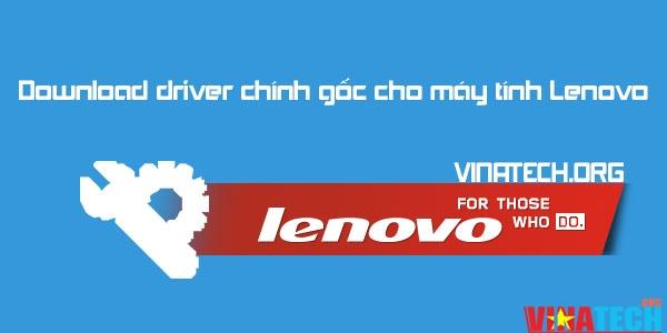 Download driver chính gốc cho máy tính Lenovo
