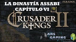 [Crusader Kings II] AAR. La dinastía Assabi (Capítulo VI)