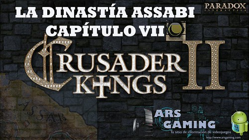 [Crusader Kings II] AAR. La dinastía Assabi (Capítulo VII)