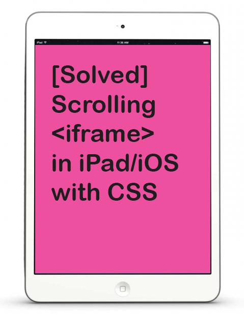 Fixed: ปัญหา iFame ใน iPad/iOS เลื่อนหน้าเพจไม่ได้ | ปกป้อง Poakpong com