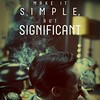 Make it simple, but significant.