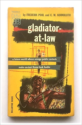 Gladiator-At-Law by Frederick Pohl:C. M. Kornbluth